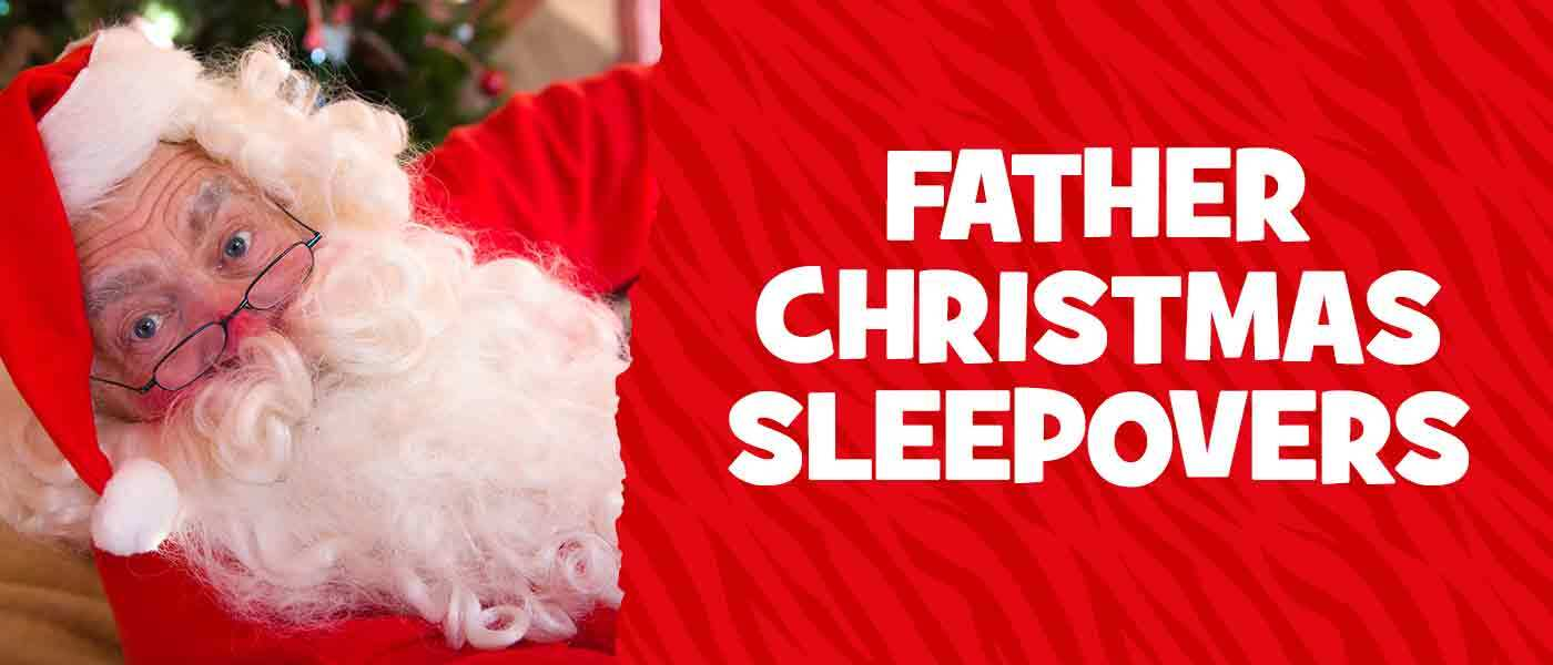 Father Christmas Sleepovers at Chessington 2020